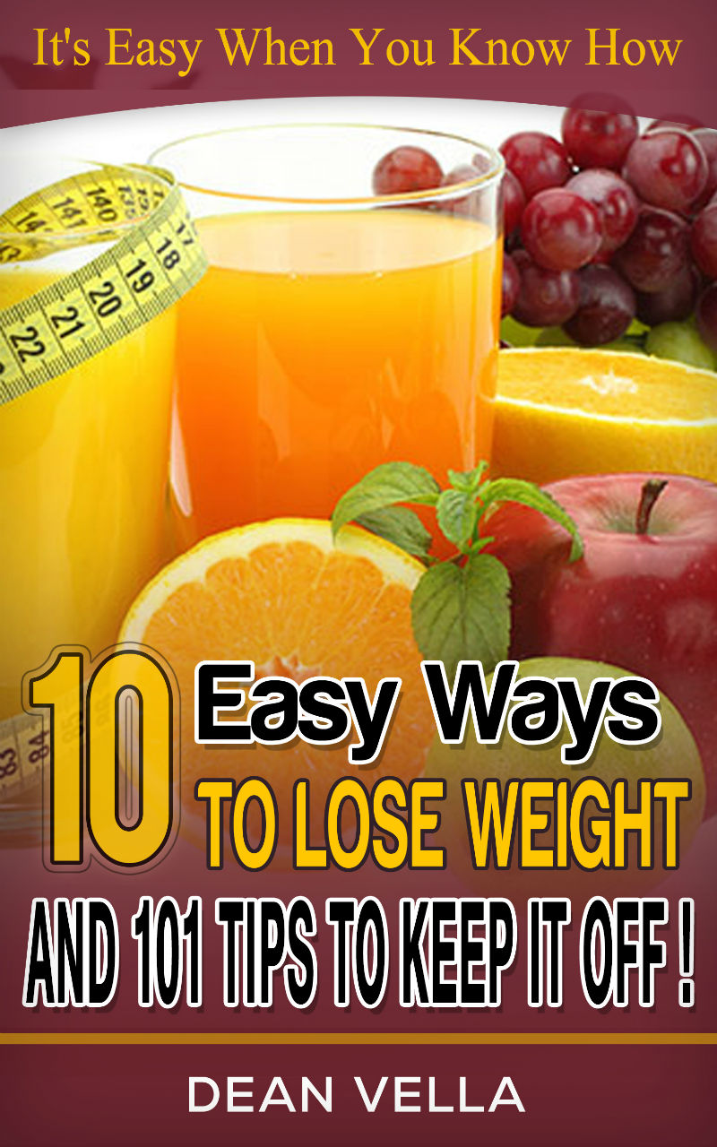 10 Easy Ways To Lose Weight And 101 Tips To Keep It Off!
